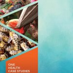 One Health Case Studies: Addressing Complex Problems in a Changing World